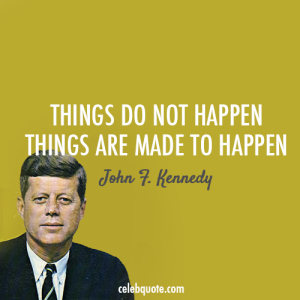 You make things happen
